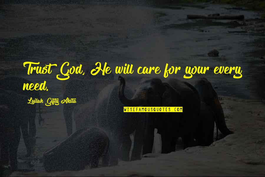 He Just Dont Care Quotes By Lailah Gifty Akita: Trust God, He will care for your every