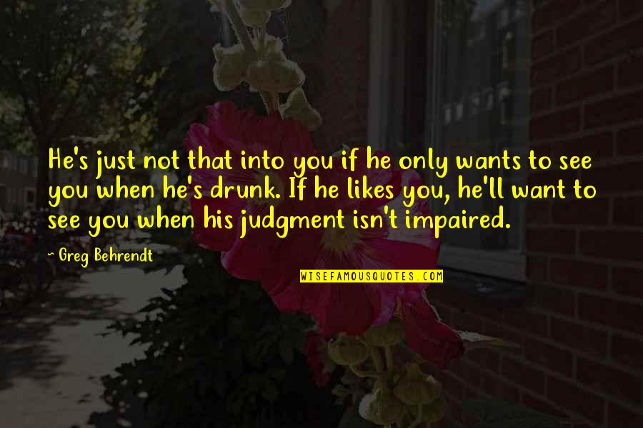 He Just Not Into You Quotes By Greg Behrendt: He's just not that into you if he