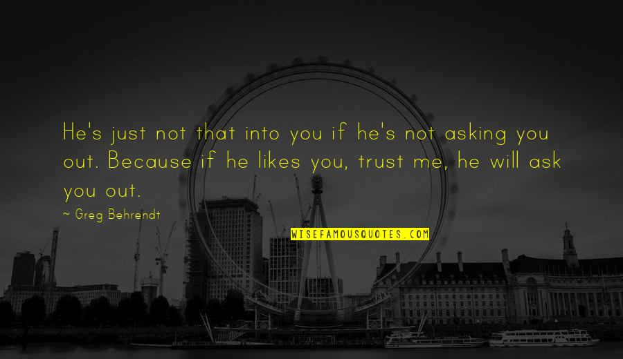 He Just Not Into You Quotes By Greg Behrendt: He's just not that into you if he's