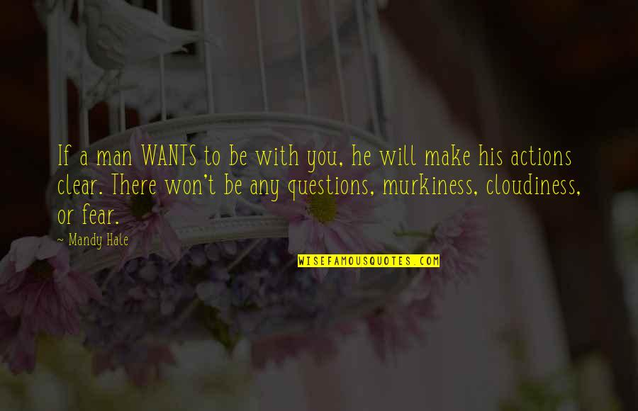 He Just Not Into You Quotes By Mandy Hale: If a man WANTS to be with you,