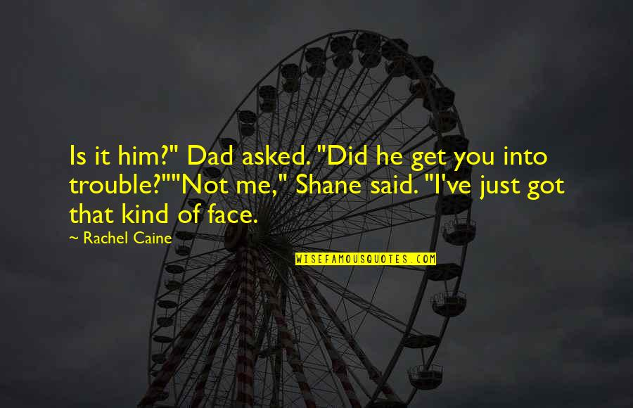 "He Just Not Into You Quotes By Rachel Caine: Is it him?"" Dad asked. ""Did he get"