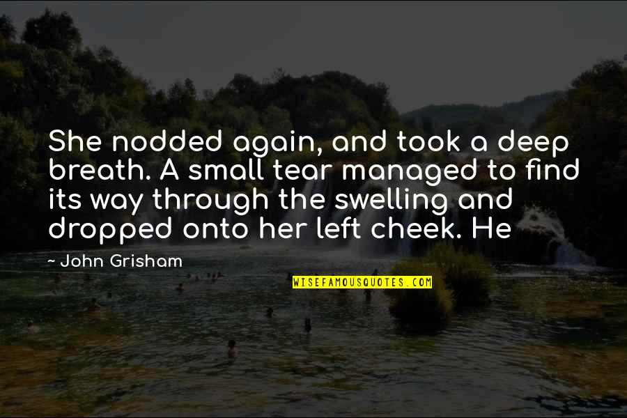 He Left Quotes By John Grisham: She nodded again, and took a deep breath.