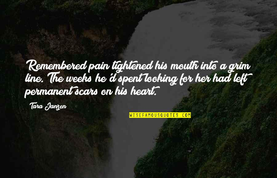 He Left Quotes By Tara Janzen: Remembered pain tightened his mouth into a grim