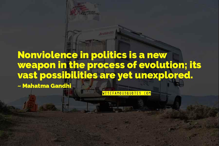 He Left You For Another Woman Quotes By Mahatma Gandhi: Nonviolence in politics is a new weapon in