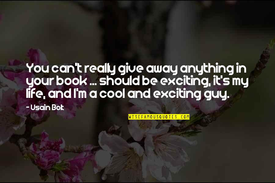 He Left You For Another Woman Quotes By Usain Bolt: You can't really give away anything in your