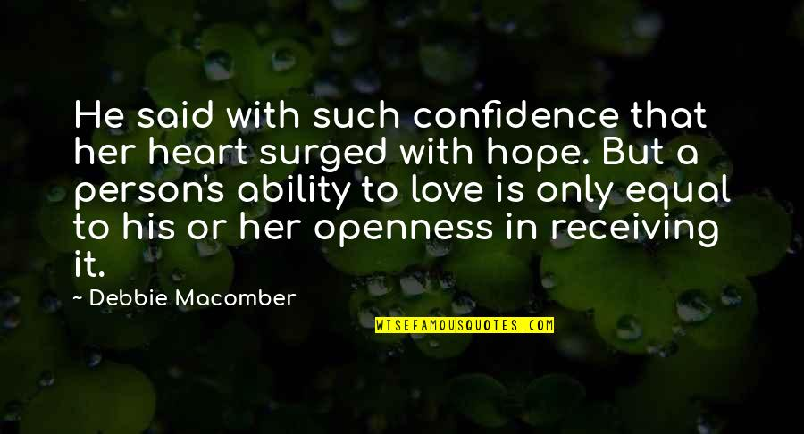 He Said Love Quotes By Debbie Macomber: He said with such confidence that her heart