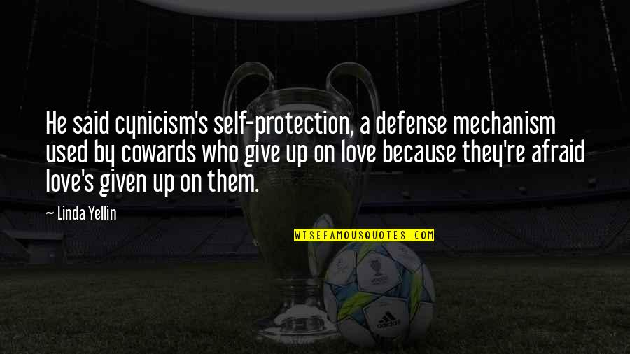 He Said Love Quotes By Linda Yellin: He said cynicism's self-protection, a defense mechanism used
