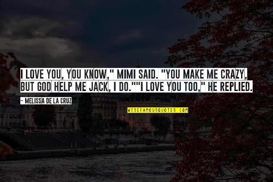 "He Said Love Quotes By Melissa De La Cruz: I love you, you know,"" Mimi said. ""You"