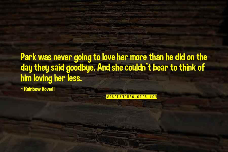 He Said Love Quotes By Rainbow Rowell: Park was never going to love her more