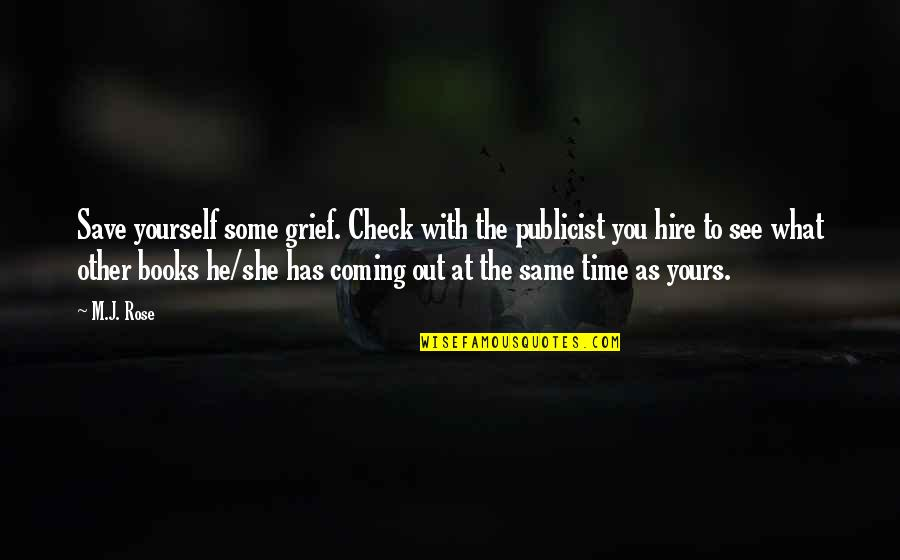 He She Quotes By M.J. Rose: Save yourself some grief. Check with the publicist