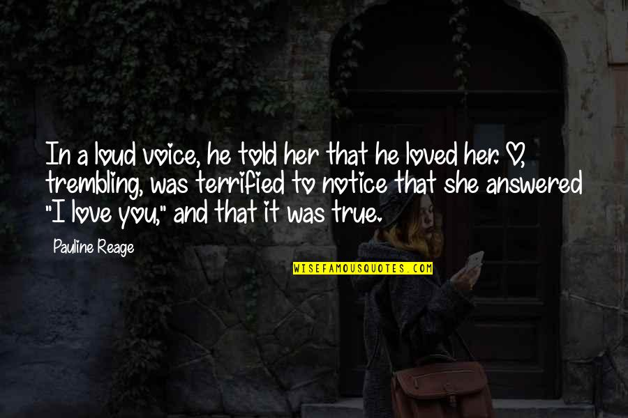 He She Quotes By Pauline Reage: In a loud voice, he told her that