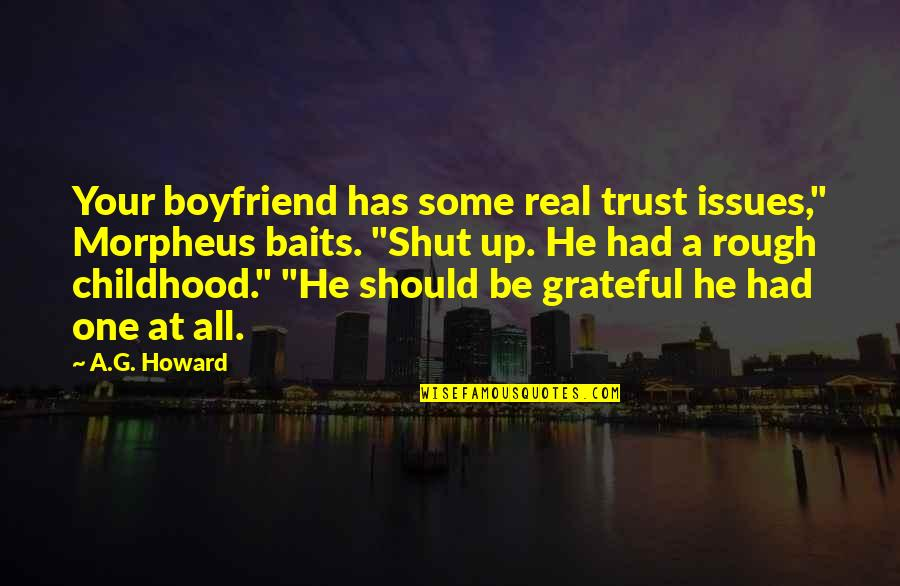"""He The Best Boyfriend Ever Quotes By A.G. Howard: Your boyfriend has some real trust issues,"""" Morpheus"""