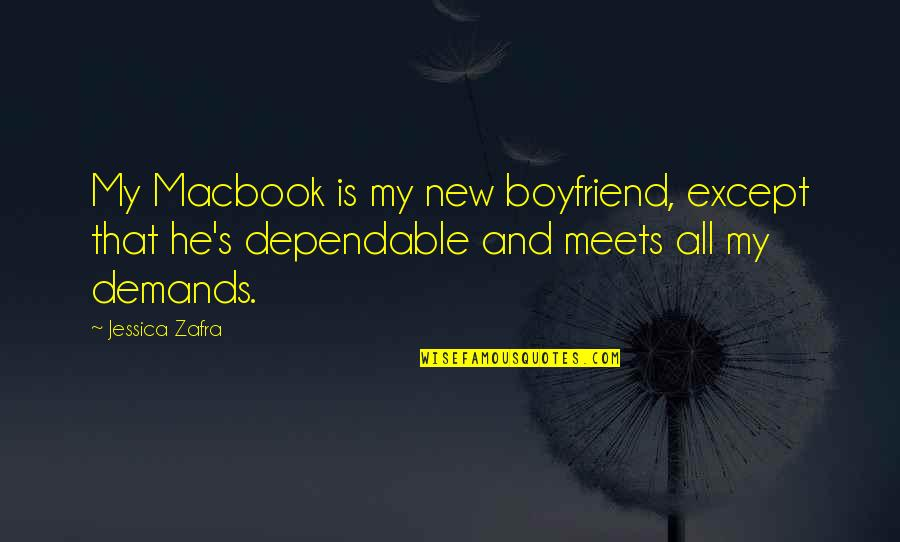He The Best Boyfriend Ever Quotes By Jessica Zafra: My Macbook is my new boyfriend, except that