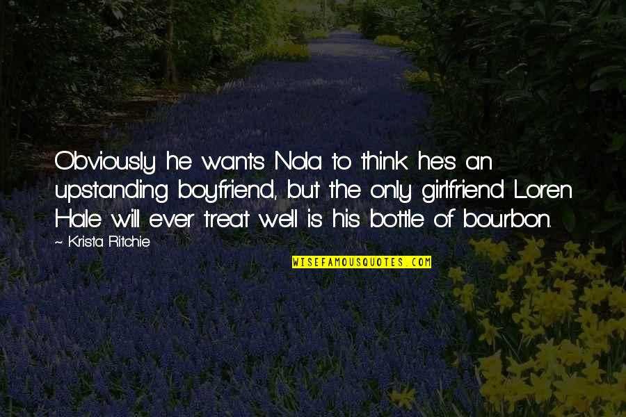 He The Best Boyfriend Ever Quotes By Krista Ritchie: Obviously he wants Nola to think he's an