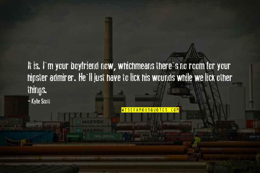 He The Best Boyfriend Ever Quotes By Kylie Scott: It is. I'm your boyfriend now, whichmeans there's