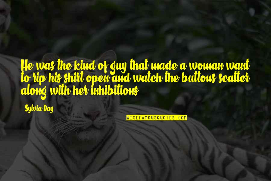 He The Kind Of Guy Quotes By Sylvia Day: He was the kind of guy that made