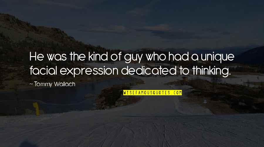 He The Kind Of Guy Quotes By Tommy Wallach: He was the kind of guy who had
