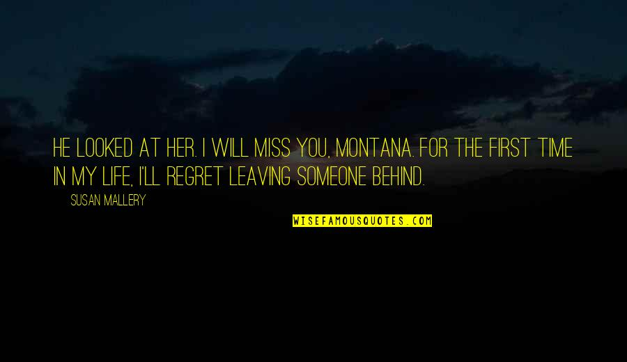 He Will Regret It Quotes By Susan Mallery: He looked at her. I will miss you,