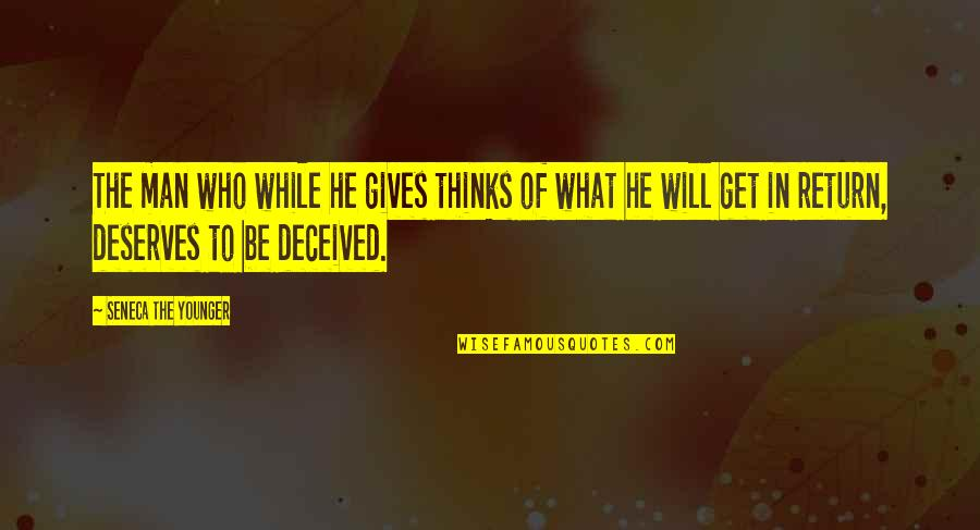 He Will Return Quotes By Seneca The Younger: The man who while he gives thinks of