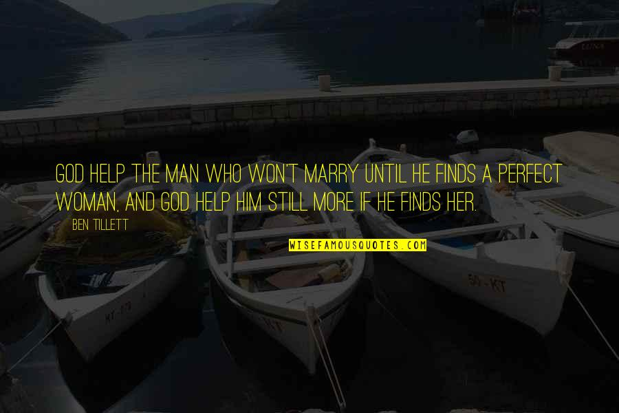He Won't Marry You Quotes By Ben Tillett: God help the man who won't marry until