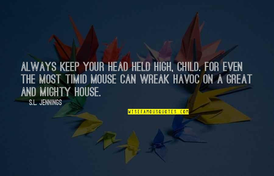Head Held Up High Quotes Top 19 Famous Quotes About Head Held Up High