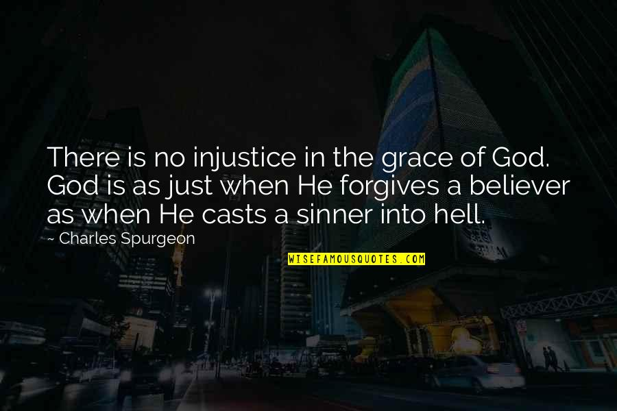 Headpieces Quotes By Charles Spurgeon: There is no injustice in the grace of