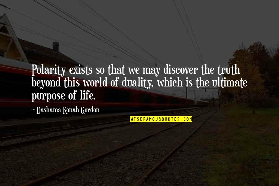 Healing The World Quotes By Dashama Konah Gordon: Polarity exists so that we may discover the