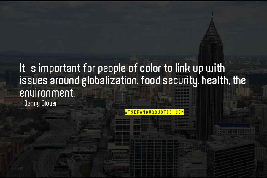 Health And Environment Quotes By Danny Glover: It's important for people of color to link