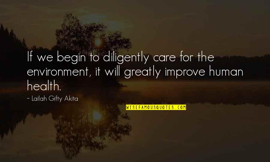 Health And Environment Quotes By Lailah Gifty Akita: If we begin to diligently care for the