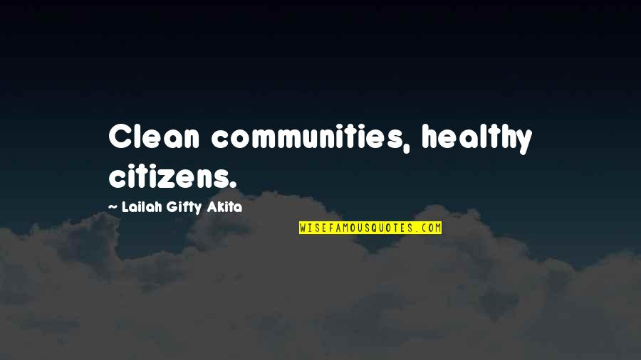 Health And Environment Quotes By Lailah Gifty Akita: Clean communities, healthy citizens.