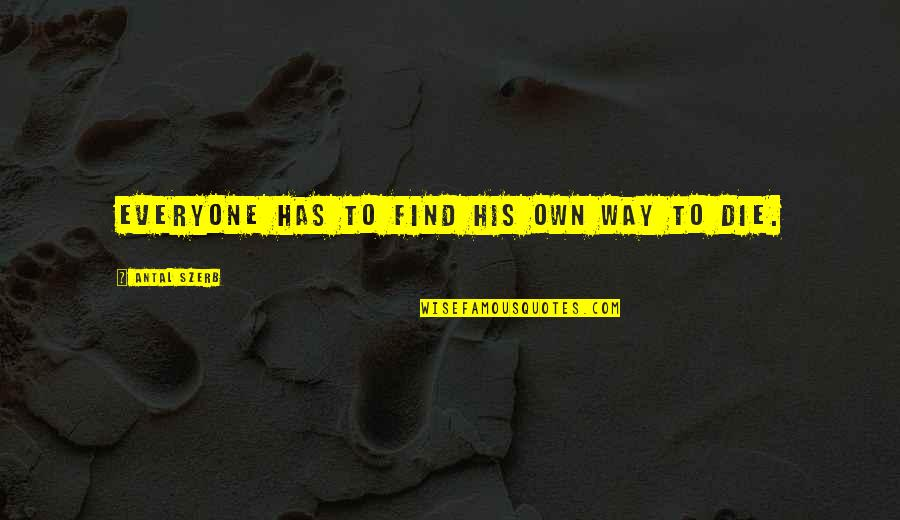 Health And Fitness Inspirational Quotes By Antal Szerb: Everyone has to find his own way to