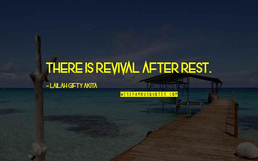 Health And Fitness Inspirational Quotes By Lailah Gifty Akita: There is revival after rest.