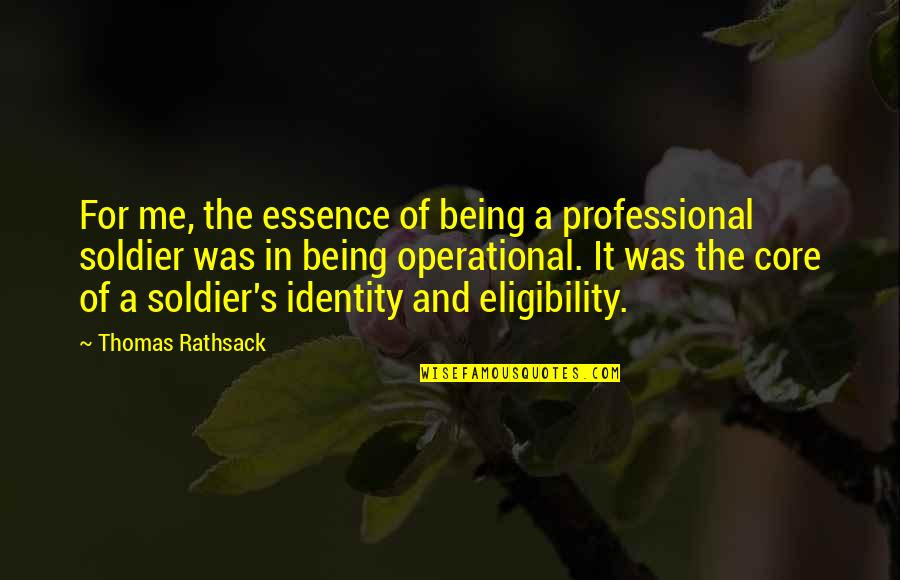 Health Care Service Quotes By Thomas Rathsack: For me, the essence of being a professional