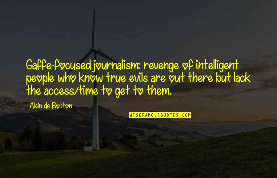 Health Insurance Arkansas Quotes By Alain De Botton: Gaffe-focused journalism: revenge of intelligent people who know