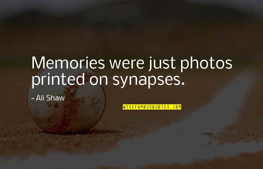 Health Insurance Arkansas Quotes By Ali Shaw: Memories were just photos printed on synapses.