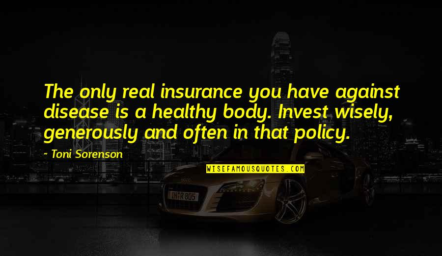 Health Policy Quotes By Toni Sorenson: The only real insurance you have against disease