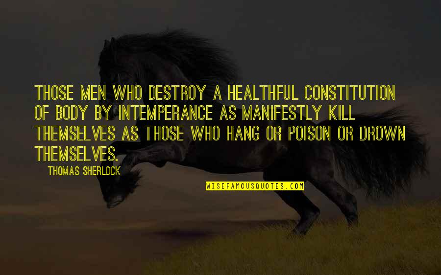 Healthful Quotes By Thomas Sherlock: Those men who destroy a healthful constitution of