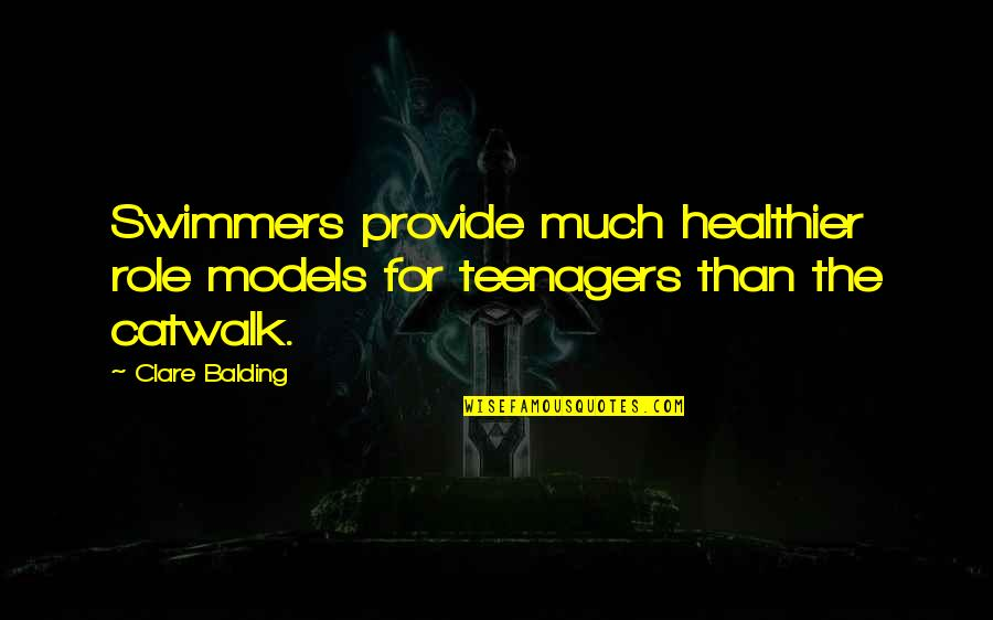 Healthier Quotes By Clare Balding: Swimmers provide much healthier role models for teenagers