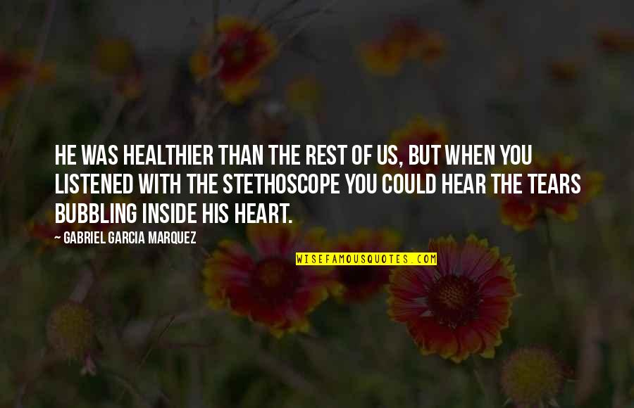 Healthier Quotes By Gabriel Garcia Marquez: He was healthier than the rest of us,
