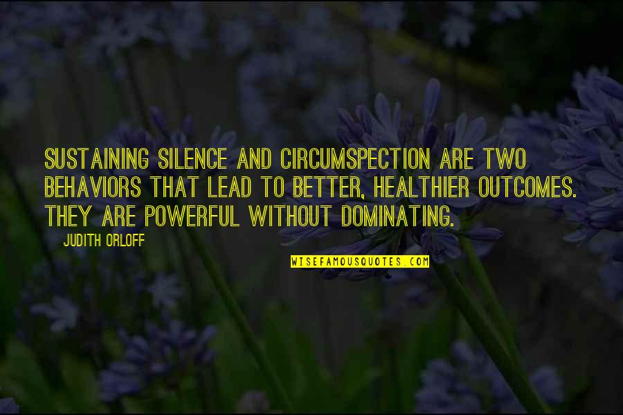 Healthier Quotes By Judith Orloff: Sustaining silence and circumspection are two behaviors that