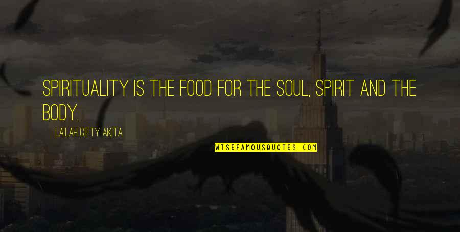 Healthy Body And Soul Quotes By Lailah Gifty Akita: Spirituality is the food for the soul, spirit