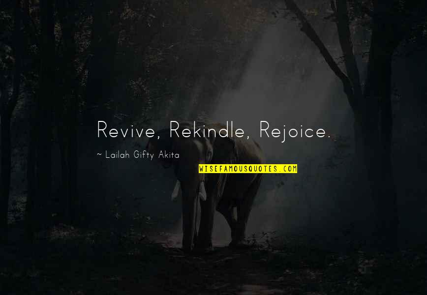 Healthy Life Inspirational Quotes By Lailah Gifty Akita: Revive, Rekindle, Rejoice.