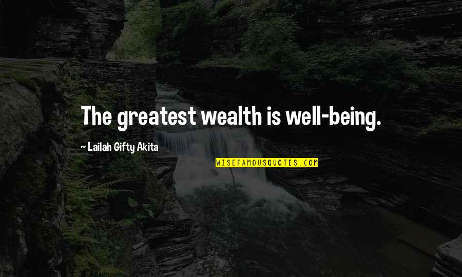 Healthy Life Inspirational Quotes By Lailah Gifty Akita: The greatest wealth is well-being.