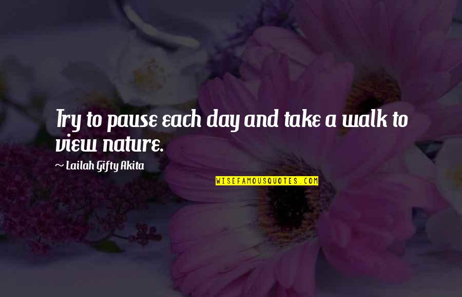 Healthy Life Inspirational Quotes By Lailah Gifty Akita: Try to pause each day and take a