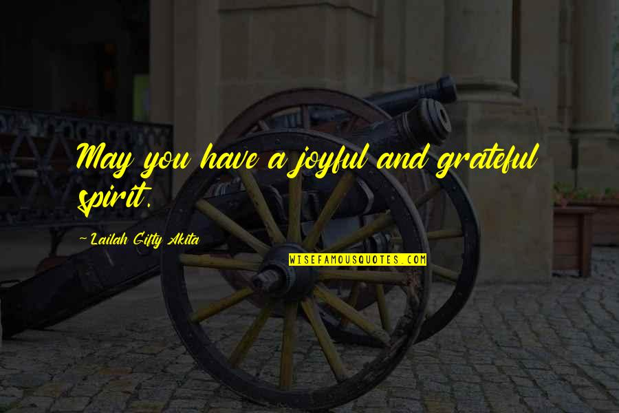 Healthy Life Inspirational Quotes By Lailah Gifty Akita: May you have a joyful and grateful spirit.