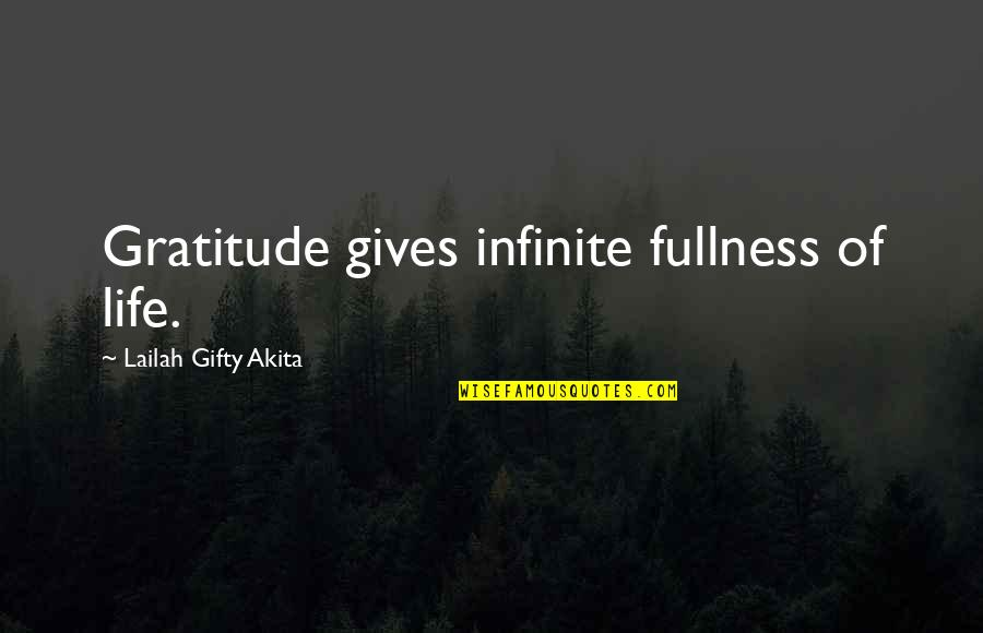 Healthy Life Inspirational Quotes By Lailah Gifty Akita: Gratitude gives infinite fullness of life.