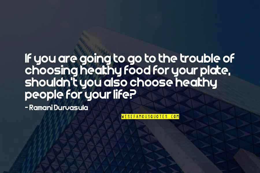 Healthy Life Inspirational Quotes By Ramani Durvasula: If you are going to go to the