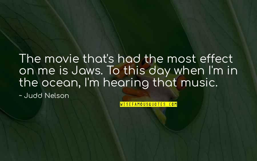 Hearing Music Quotes By Judd Nelson: The movie that's had the most effect on