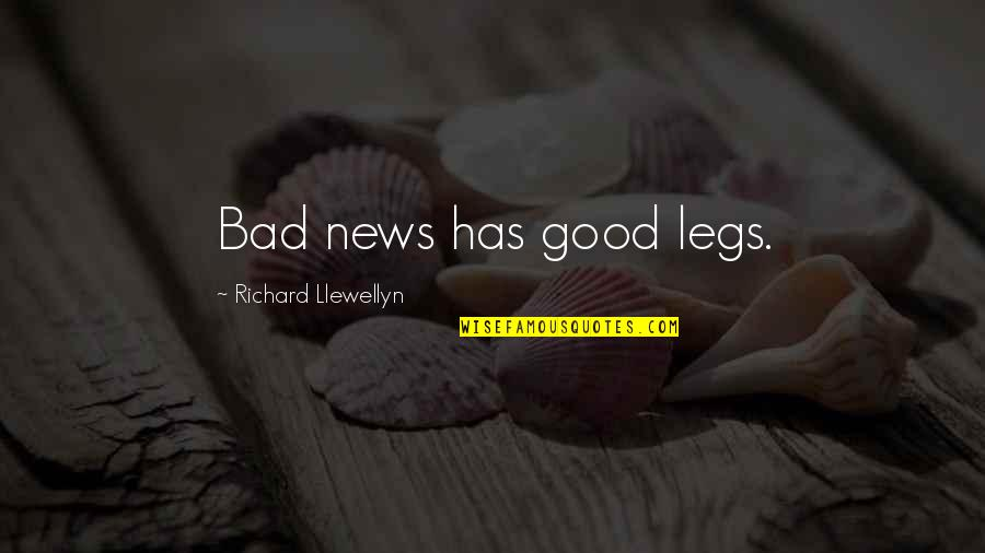 Hearsay Quotes By Richard Llewellyn: Bad news has good legs.