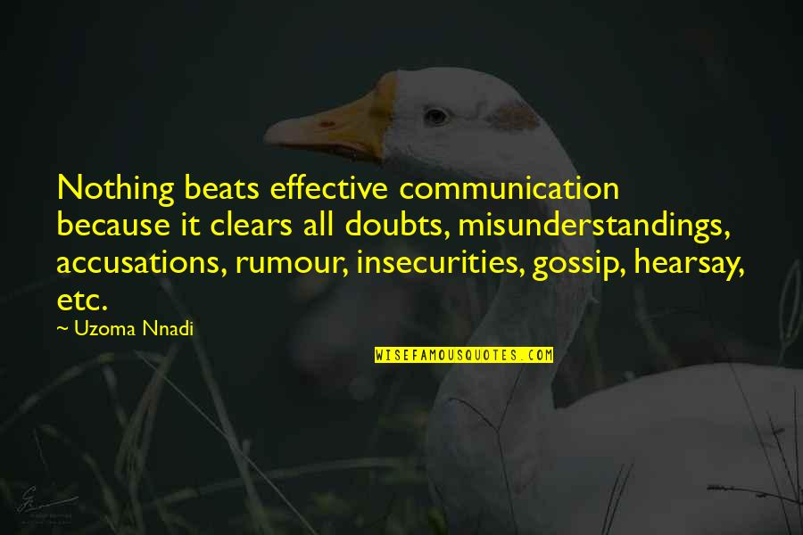 Hearsay Quotes By Uzoma Nnadi: Nothing beats effective communication because it clears all